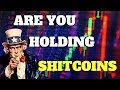 Are You Holding A Shitcoin?