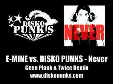 E-Mine vs. DISKO PUNKS - Never