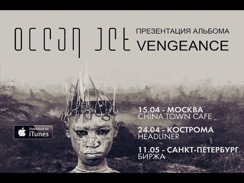 "Ocean Jet New Album ""Vengeance"" (Live Moscow 2015)"