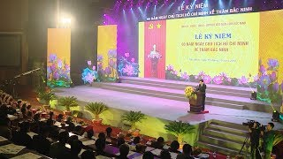 Lễ kỉ niệm 60 năm Ngày Chủ tịch Hồ Chí Minh về thăm Bắc Ninh