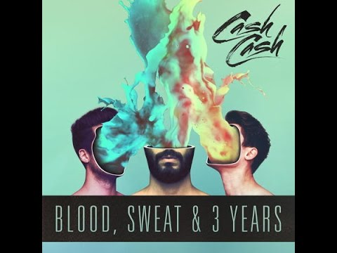 Blood Sweat & 3 Years | Cash Cash | Full Album