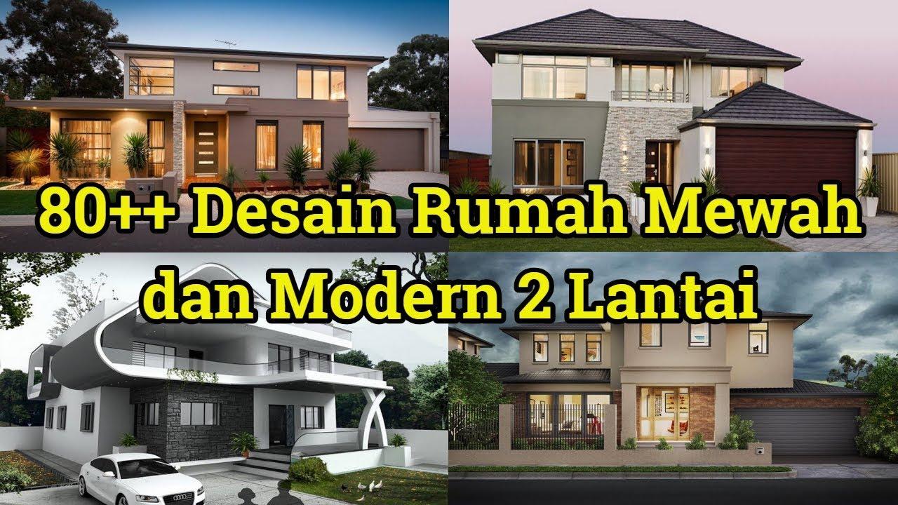 Desain Rumah Mewah Dan Modern 2 Lantai Terbaru 2018 2019 Youtube