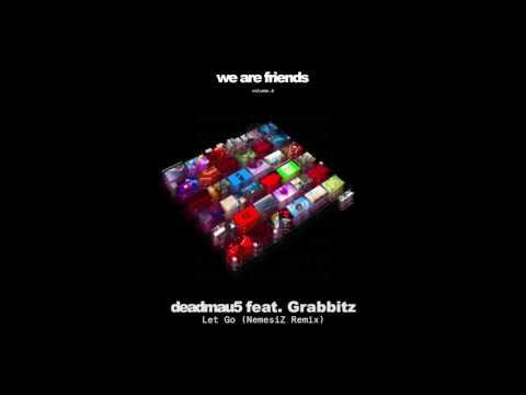 deadmau5 feat. Grabbitz - Let Go (NemesiZ Remix)