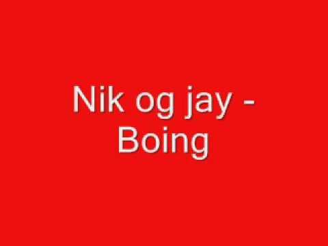 Boing Nik Og Jay