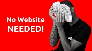 How To Do Affiliate Marketing WITHOUT A Website Or Blog (2020)