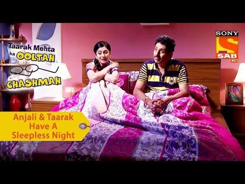 Your Favorite Character | Anjali & Taarak Have A Sleepless Night | Taarak Mehta Ka Ooltah Chashmah