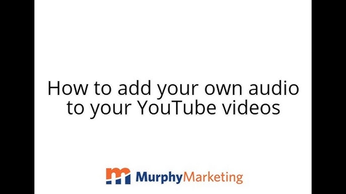 How To Add Your Own Audio To Your Youtube Videos Youtube