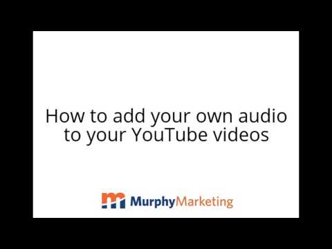 How to add your own audio to your YouTube videos