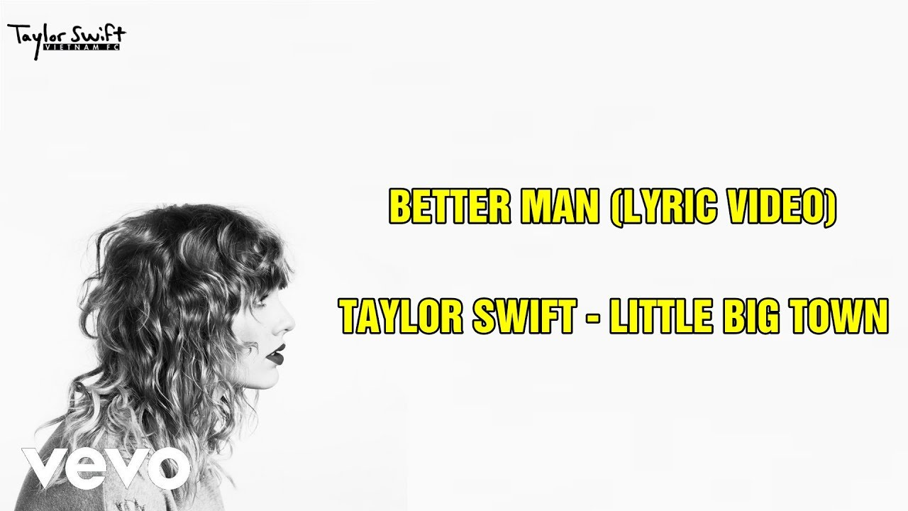 Taylor Swift - Better Man (Lyric Video) ft. Little Big Town