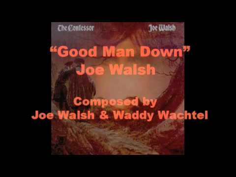 Joe walsh good man down