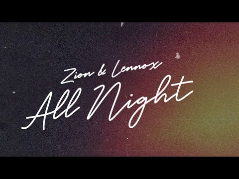Zion & Lennox – All Night (Official Lyric Video)