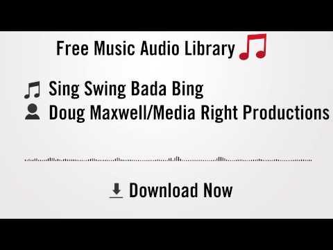 Sing Swing Bada Bing - Doug Maxwell/Media Right Productions (YouTube Royalty-free Music Download)