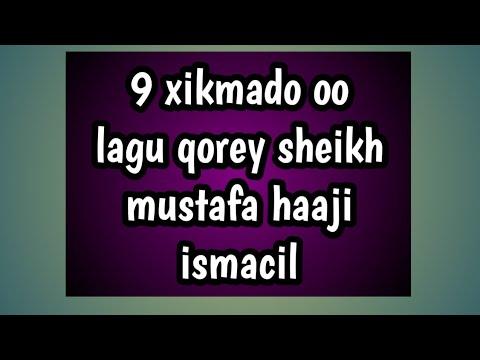 9 sagaal oraaho Ama xikmado sheikh mustafa haaji  laga qorey