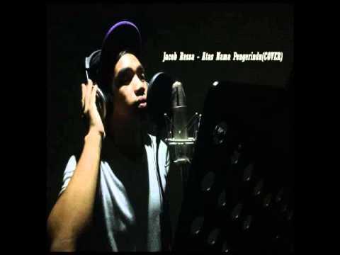 JacobRessa - Atas Nama Pengerindu (Cover)