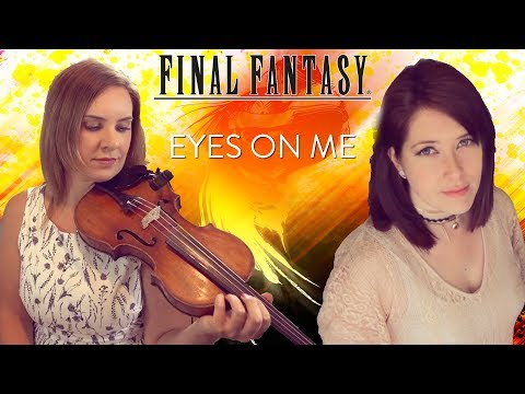 EYES ON ME (FFVIII) VOCAL AND VIOLIN PERFORMANCE