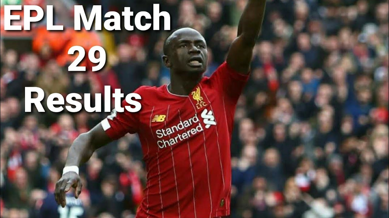 Premier League Results Match 29 Results Epl Table Top Scorer 2019 20 Youtube