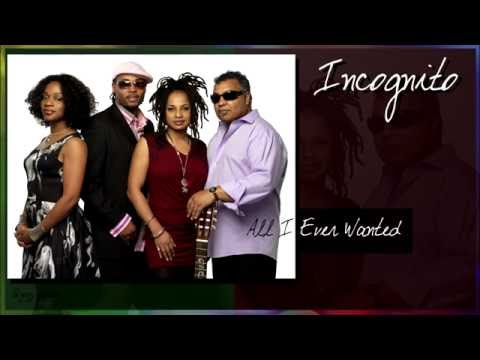 Incognito (feat Maysa) - All I Ever Wanted
