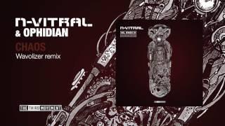 N-Vitral & Ophidian - Chaos (Wavolizer remix)