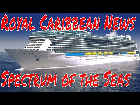Royal Caribbean Spectrum Of The Seas News and a New Coral Princess 60 Day Cruise