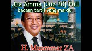 Juz Amma  [ Juz 30 ]  Full bacaan tartil yang merdu by  H  Muammar  ZA