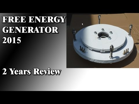 Free Energy Generator 2015 - 2 Years Review