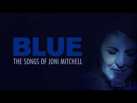 BLUE: The Songs of Joni Mitchell - Promo Reel