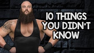 10 Things You Didn't Know About Braun Strowman