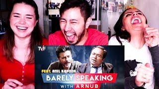 TVF'S BARELY SPEAKING WITH ARNUB | ANIL KAPOOR | Reaction!