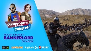 GAMESCOM 2018 // Mount & Blade II: Bannerlord OYNADIK