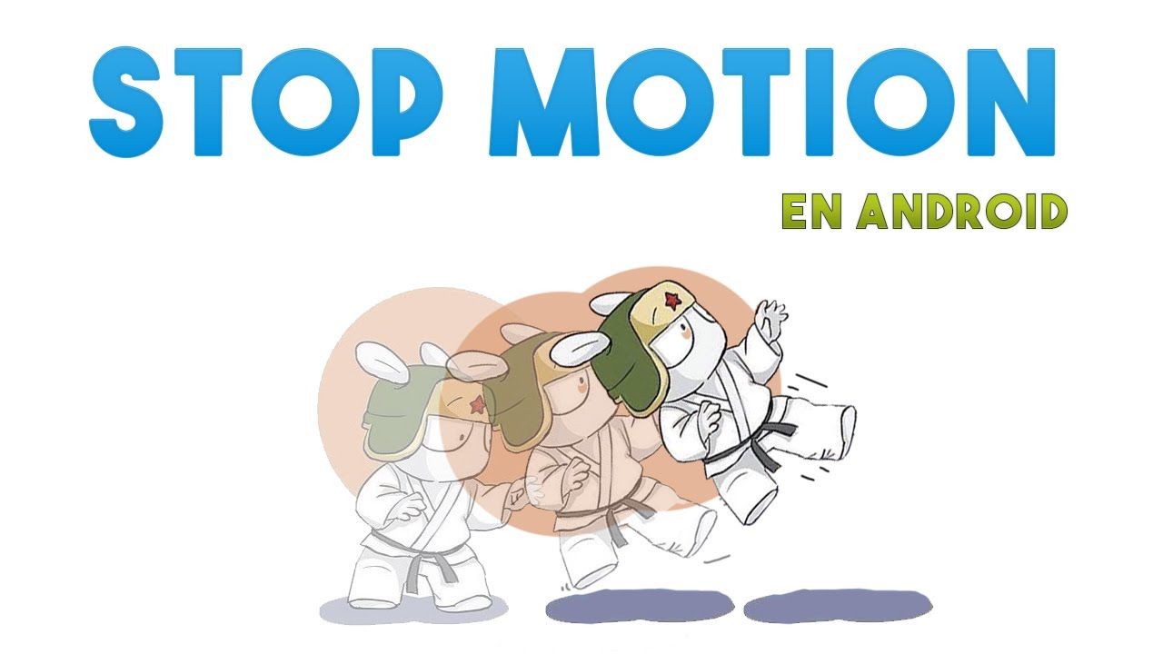 Stop Motion - Crear animaciones por fotogramas en Android - YouTube