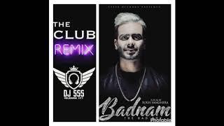 Badnam (Club Remix) Mankirt Aulakh || DJ SSS