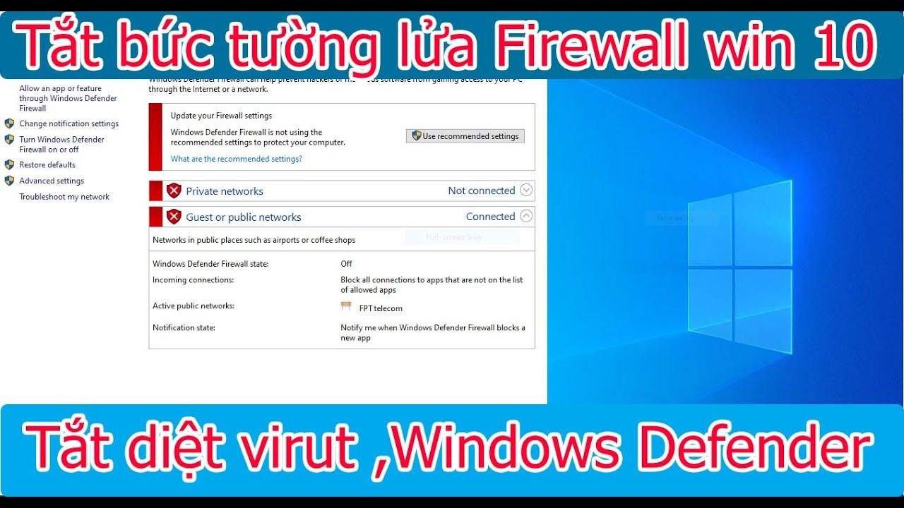 Tắt tường lửa  Firewall Win 10,Tắt phần diệt virut Windows Defender trên Win 10