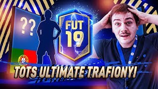 TOTS ULTIMATE TRAFIONY I TO NIE JEDEN! WALKOUT TOTS | FIFA 19 JUNAJTED