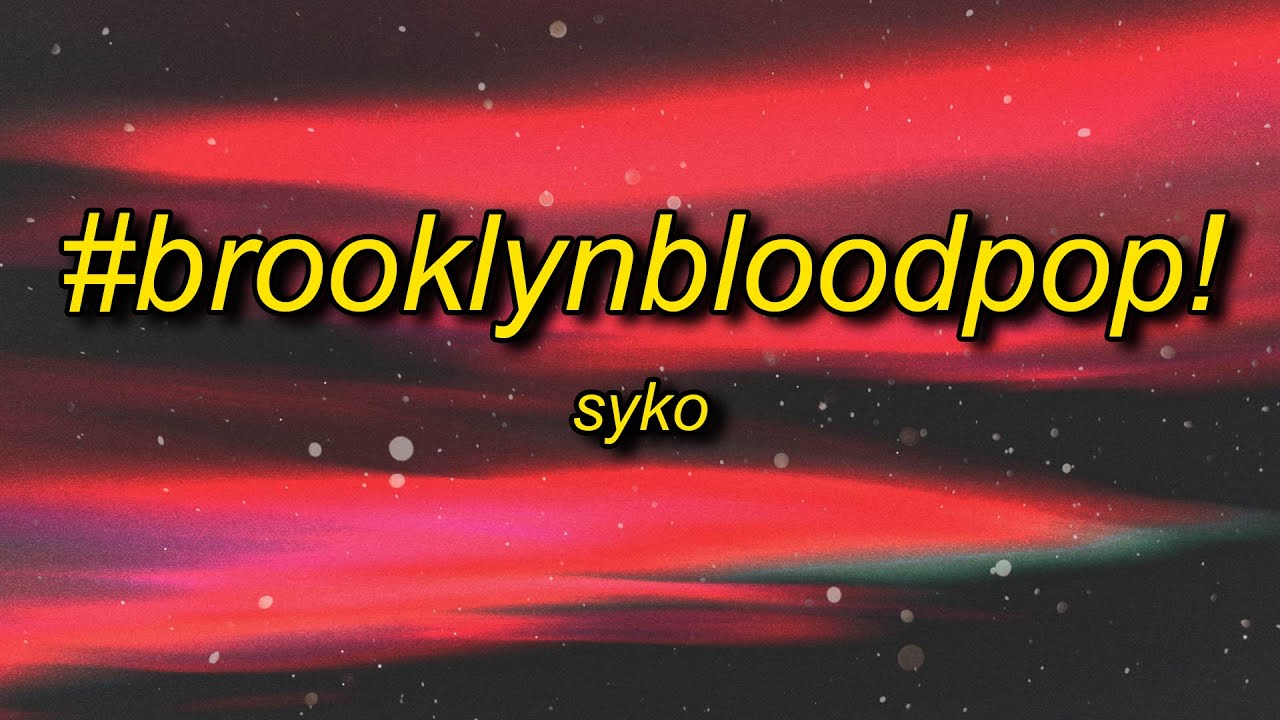Download SyKo - #BrooklynBloodPop! (Lyrics) | blood blood blood song