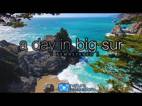 """A Day in Big Sur [Remastered]"" 2 HR Dynamic Nature Film - California Coast in 2008"