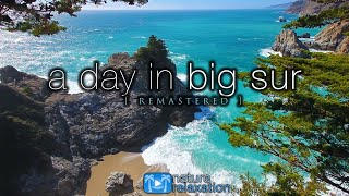 """""""A Day in Big Sur [Remastered]"""" 2 HR Dynamic Nature Film - California Coast in 2008"""