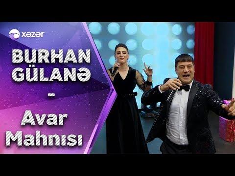 Burhan & Gülanə - Avar Mahnısı