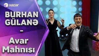 Burhan  Gülanə - Avar Mahnısı