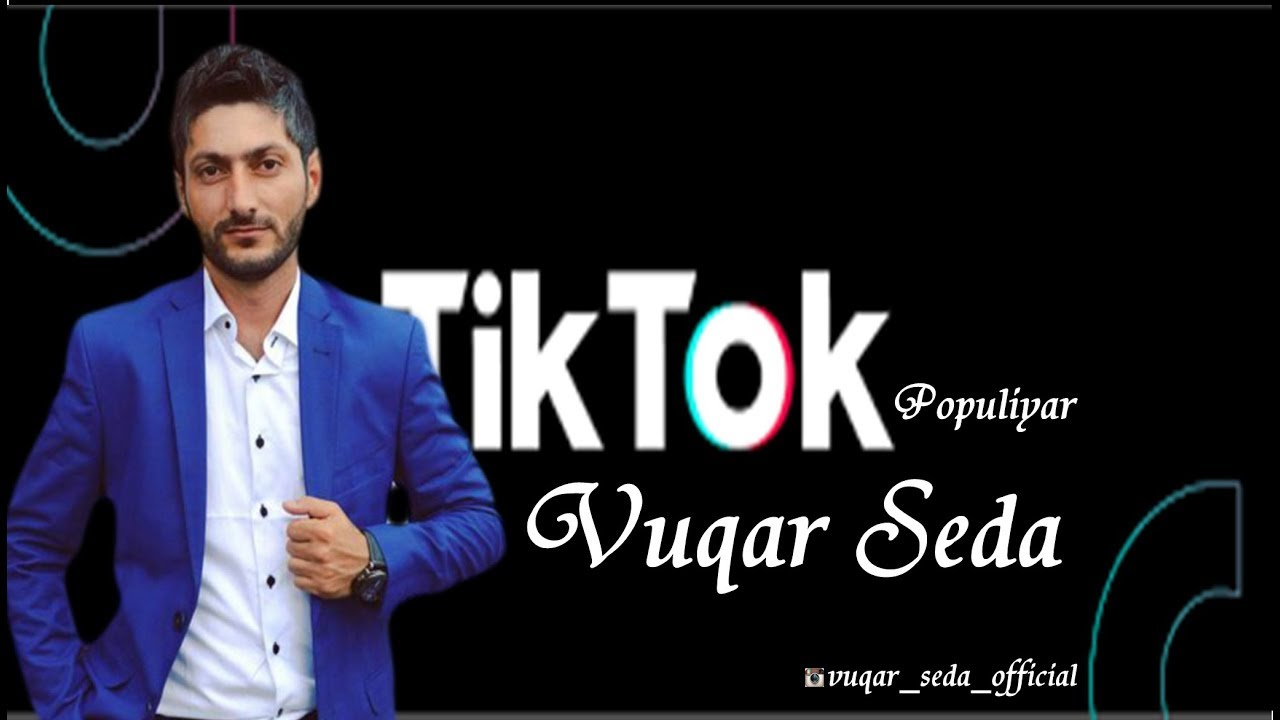 Tiktoku Partladan Mahni 2019 Vuqar Seda By Vuqar Seda
