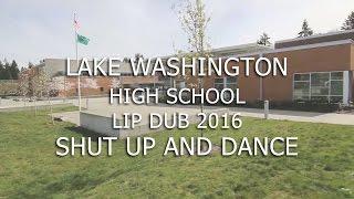 "LWHS Lip Dub 2016 ""Shut Up and Dance"""