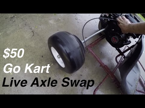 Live Axle Swap on the $50 Go Kart!