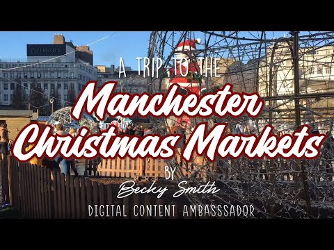 A Trip To Manchester Christmas Markets