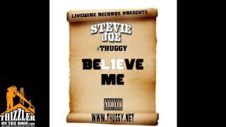 Stevie Joe - Believe Me [Thizzler.com]