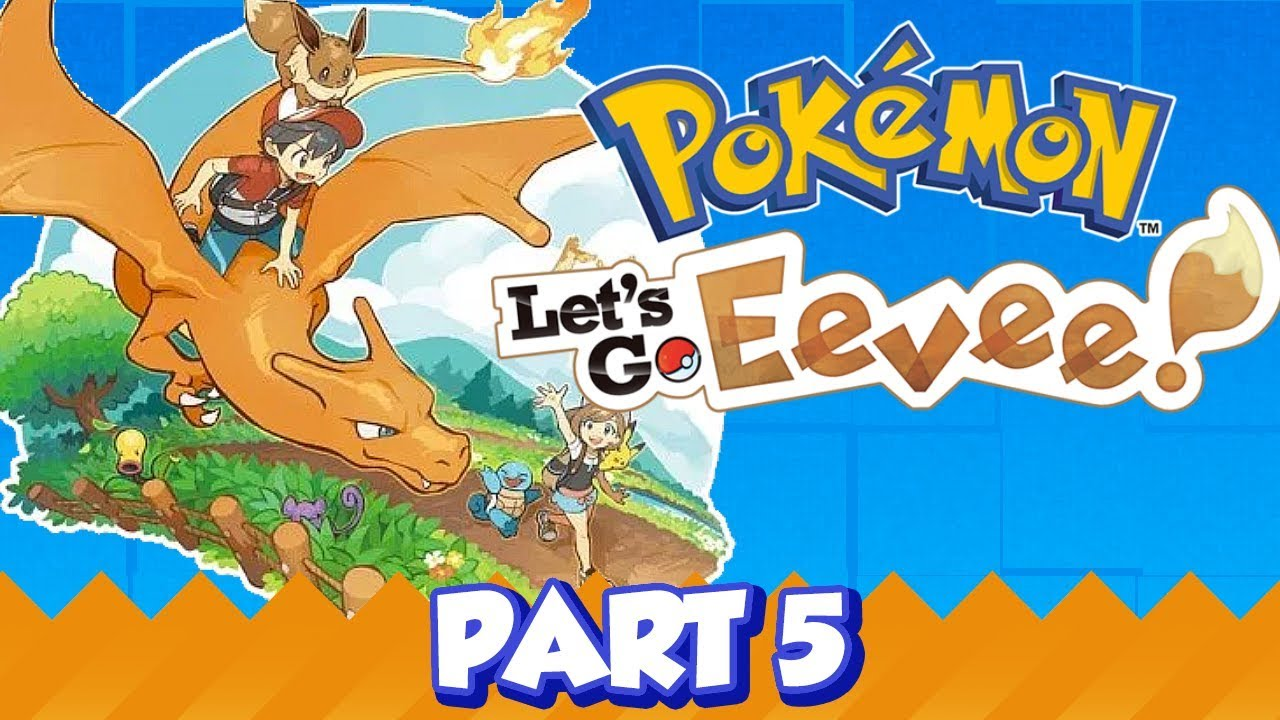 Pokémon: Let's Go Eevee! (Part 5)