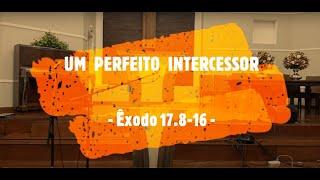 IP Arapongas - Rev. Donadelli - UM PERFEITO INTERCESSOR -  22-11-2020