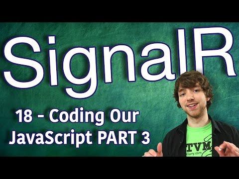 SignalR Tutorial 18 - Coding Our JavaScript (Client Side) - Part 3