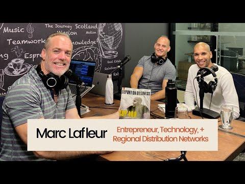 Marc Lafleur - Entrepreneur, TruLocal, Technology & Regional Distribution Networks