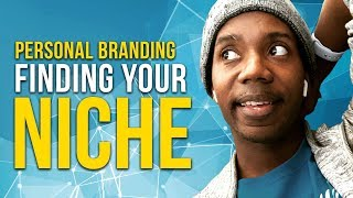 Personal Branding: How to Find Your Niche   ROBERTO BLAKE