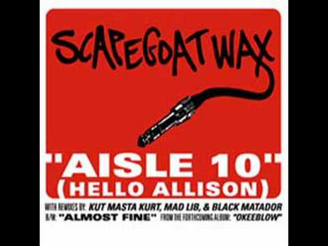 Aisle 10 (Hello Allison)-Scapegoat Wax