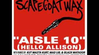 Aisle 10 (Hello Allison)-Scapegoat Wax